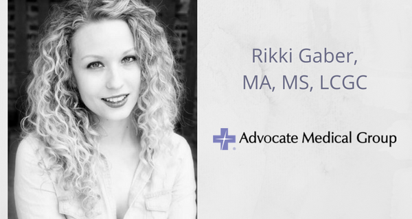Rikki Gaber, MA, MS, LCGC, Advocate Medical Group